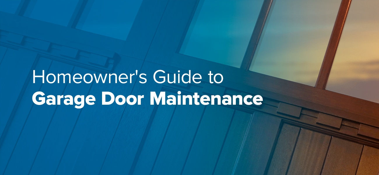 Homeowner's Guide to Garage Door Maintenance